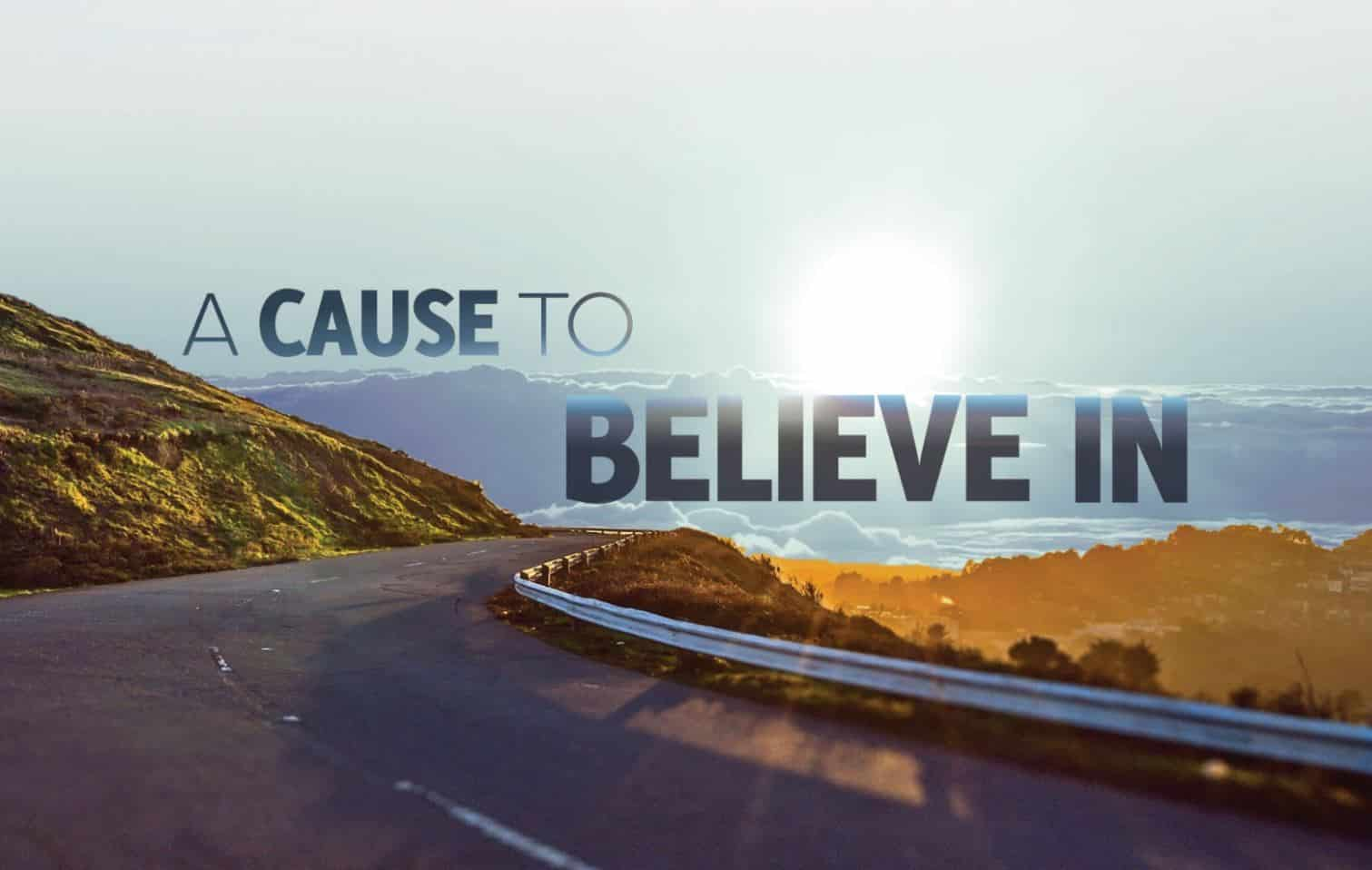 A Cause To Believe In Road